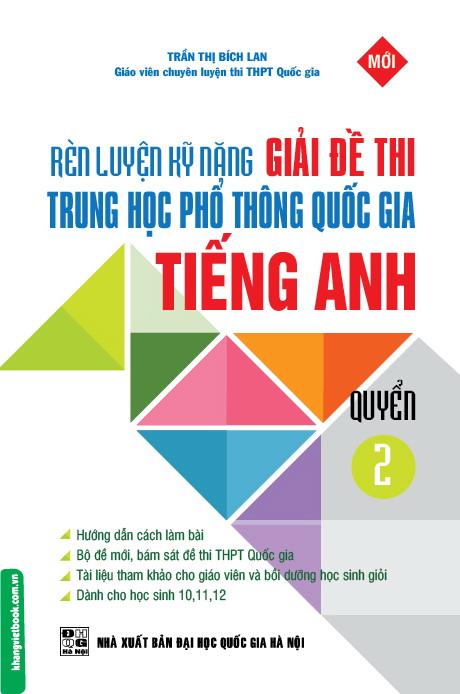 Bìa sách Rèn Luyện Kỹ Năng Giải Đề Thi Trung Học Phổ Thông Quốc Gia Tiếng Anh (Quyển 2)
