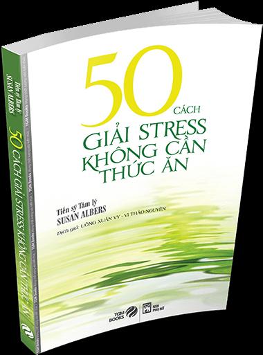 Bìa sách 50 Cách Giải Stress Không Cần Thức Ăn