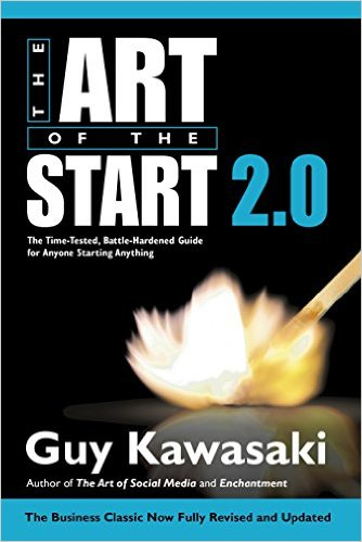 Bìa sách The Art Of the Start 2.0: The Time-Tested, Battle-Hardened Guide For Anyone Starting Anything - Paperback