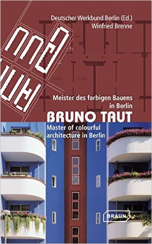 Bìa sách Bruno Taut: Master Of Colourful Architecture In Berlin - Paperback