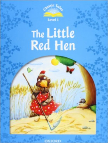 Bìa sách Classic Tales (2 Ed.) 1: The Little Red Hen With Book And Audio MultiROM - Paperback
