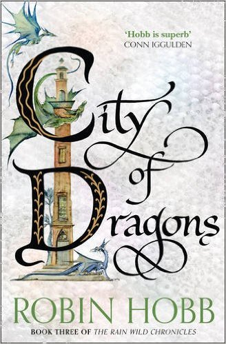 Bìa sách City Of Dragons (The Rain Wild Chronicles, Book 3)