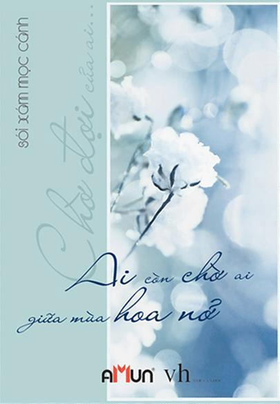 Bìa sách Ai Còn Chờ Ai Giữa Mùa Hoa Nở