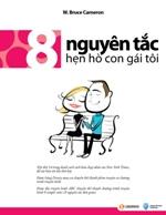 Bìa sách 8 Nguyên Tắc Hẹn Hò Con Gái Tôi (Tái Bản)