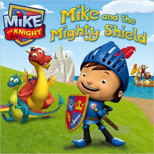 Bìa sách Mike The Knight: Mike And The Mighty Shield