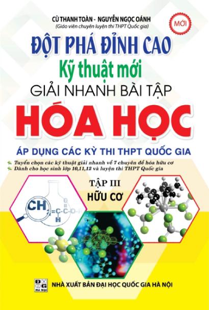Bìa sách Đột Phá Đỉnh Cao Kỹ Thuật Mới Giải Nhanh Bài Tập Hóa Học (Tập III - Hữu Cơ)
