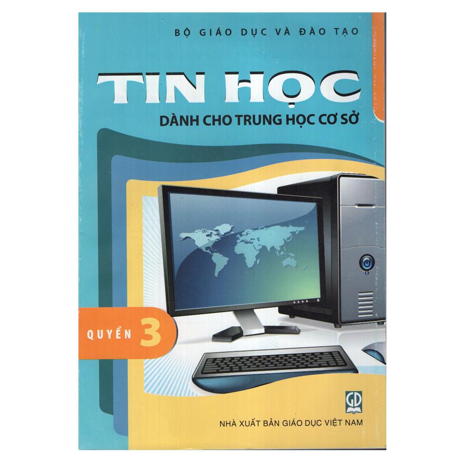 Bìa sách Tin Học - Dành Cho Trung Học Cơ Sở - Quyển 3