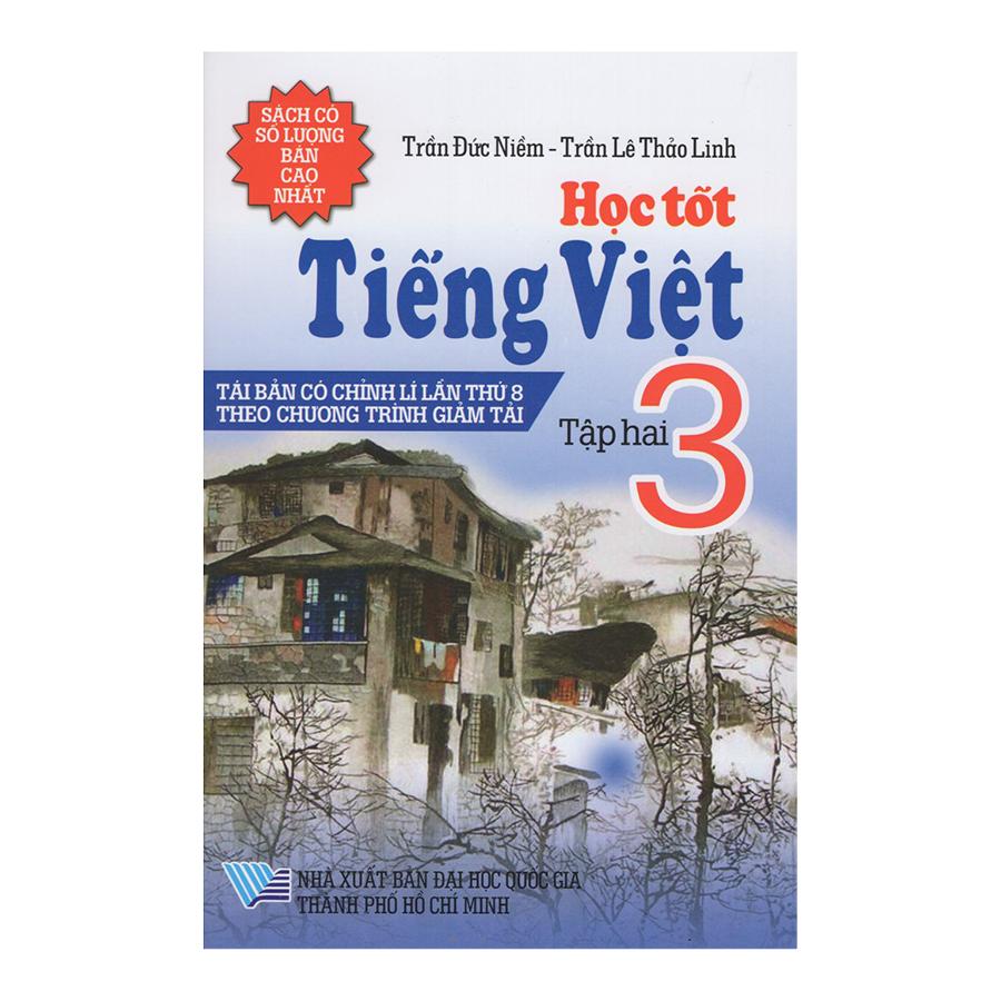 Bìa sách Học Tốt Tiếng Việt 3 - Tập 2 (Tái Bản)