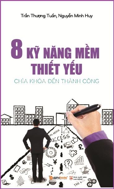 Bìa sách 8 Kỹ Năng Mềm Thiết Yếu - Chìa Khóa Đến Thành Công
