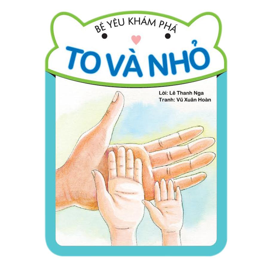 Bìa sách Bé Yêu Khám Phá - To và Nhỏ