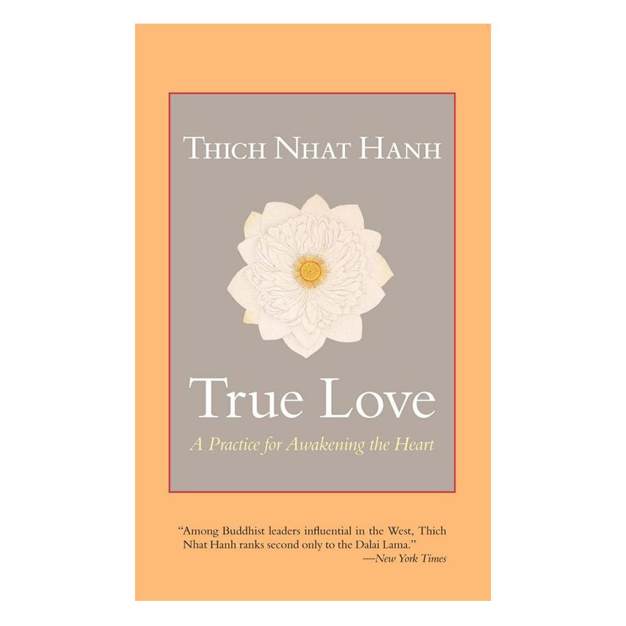 Bìa sách True Love: A Practice For Awakening The Heart
