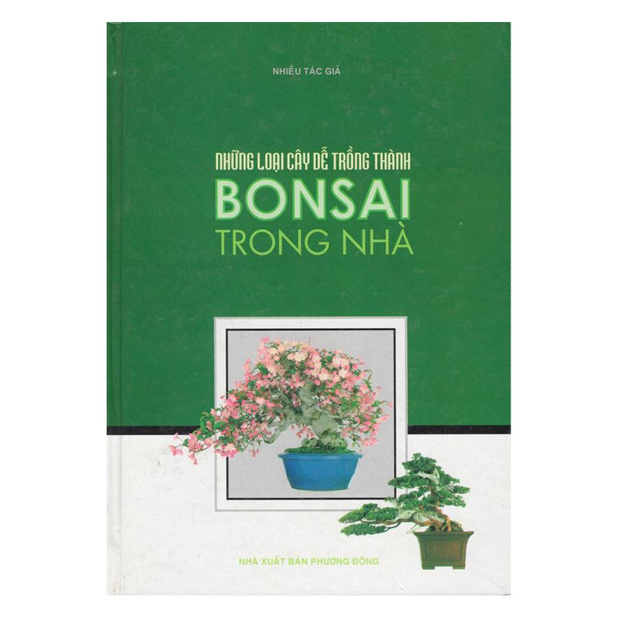 Bìa sách Những Loại Cây Dễ Trồng Thành Bonsai Trong Nhà