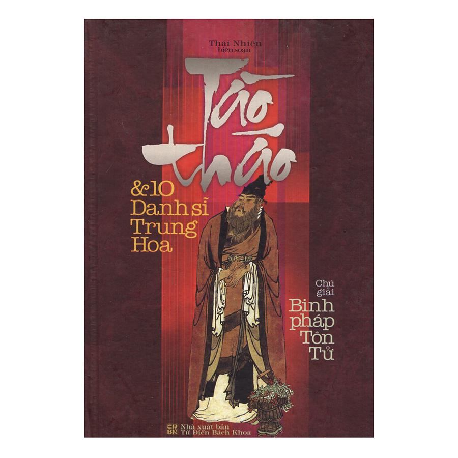 Bìa sách Tào Tháo Và 10 Danh Sĩ Trung Hoa Chú Giải Binh Pháp Tôn Tử