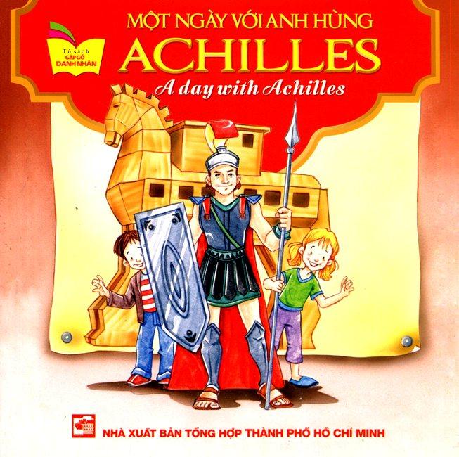 Bìa sách Tủ Sách Gặp Gỡ Danh Nhân - A Day With Achilles (Song Ngữ)