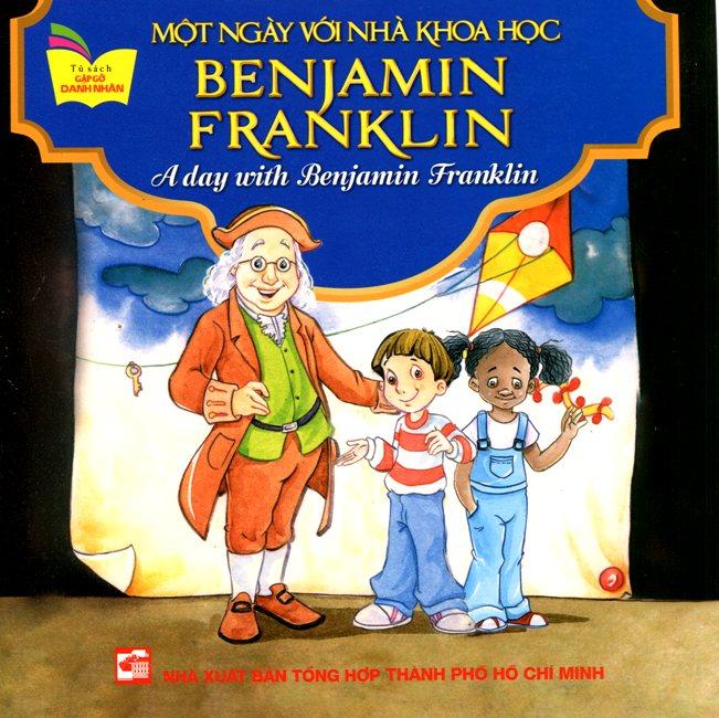 Bìa sách Tủ Sách Gặp Gỡ Danh Nhân - A Day With Benijamin Franklin (Song Ngữ)