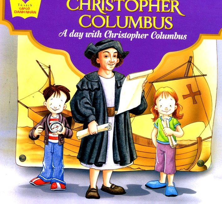 Bìa sách Tủ Sách Gặp Gỡ Danh Nhân - A Day With Christopher Columbus(Song Ngữ)