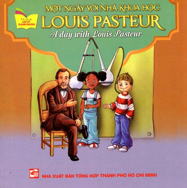 Bìa sách Tủ Sách Gặp Gỡ Danh Nhân - A Day With Louis Pasteur (Song Ngữ)