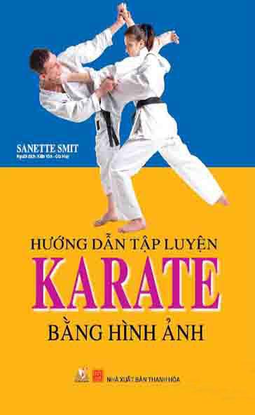 Bìa sách Hướng Dẫn Tập Luyện Karate Bằng Hình Ảnh (Tái Bản)