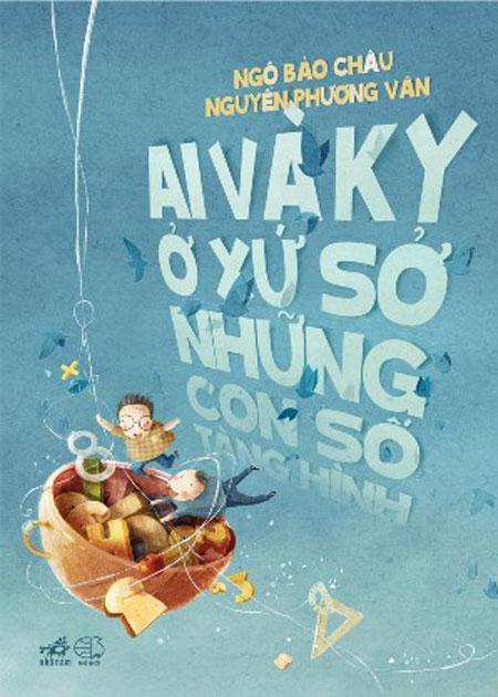 Bìa sách Ai Và Ky Ở Xứ Sở Những Con Số Tàng Hình (Tiểu Thuyết Toán Hiệp)