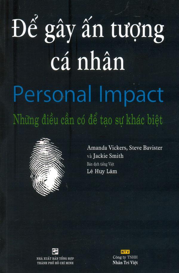 Bìa sách Để Gây Ấn Tượng Cá Nhân - Những Điều Cần Có Để Tạo Sự Khác Biệt