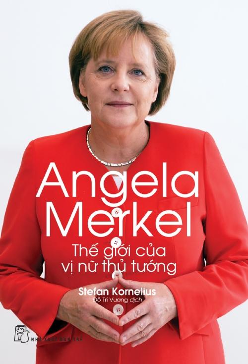 Bìa sách Angela Merkel - Thế Giới Của Vị Nữ Thủ Tướng