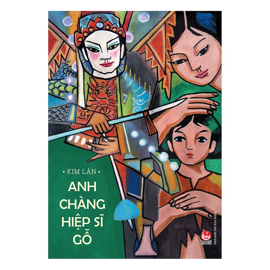 Bìa sách Anh Chàng Hiệp Sĩ Gỗ (Ấn Bản Kỉ Niệm 60 Năm NXB Kim Đồng)
