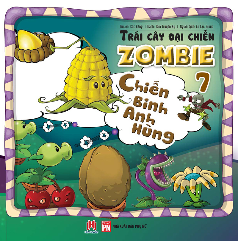 Bìa sách Trái Cây Đại Chiến Zombie (Tập 7) - Chiến Binh Anh Hùng