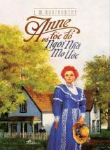Bìa sách Anne Tóc Đỏ Và Ngôi Nhà Mơ Ước