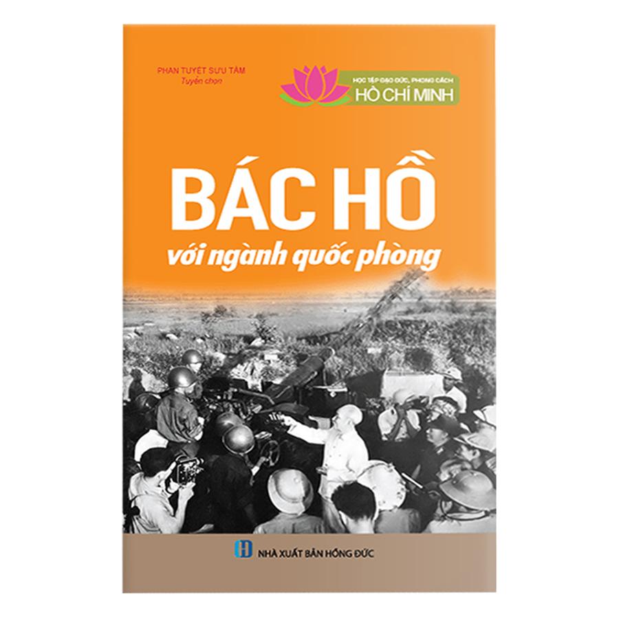 Bìa sách Học Tập Và Làm Theo Tấm Gương Đạo Đức Hồ Chí Minh: Bác Hồ Với Ngành Quốc Phòng