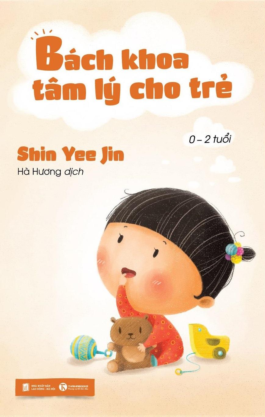 Bìa sách Bách Khoa Tâm Lý Trẻ Từ 0 – 2 Tuổi