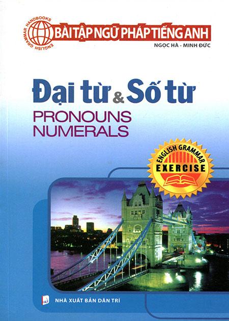 Bìa sách Bài Tập Ngữ Pháp Tiếng Anh - Đại Từ  Số Từ
