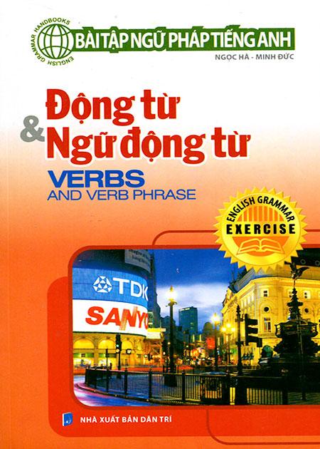 Bìa sách Bài Tập Ngữ Pháp Tiếng Anh - Động Từ Và Ngữ Động Từ