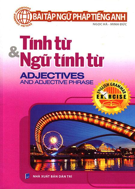 Bìa sách Bài Tập Ngữ Pháp Tiếng Anh - Tính Từ  Ngữ Tính Từ