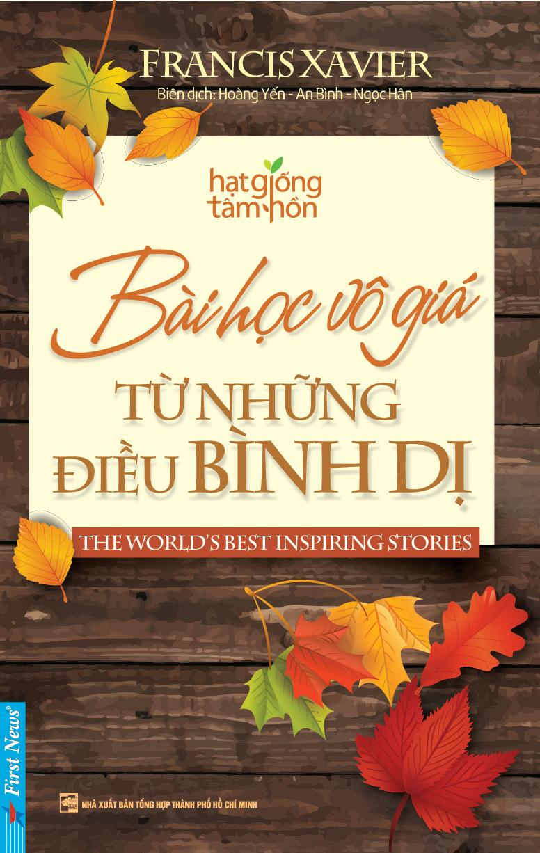 Bìa sách Bài Học Vô Giá Từ Những Điều Bình Dị (Tái Bản)