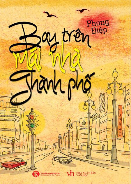 Bìa sách Bay Trên Mái Nhà Thành Phố