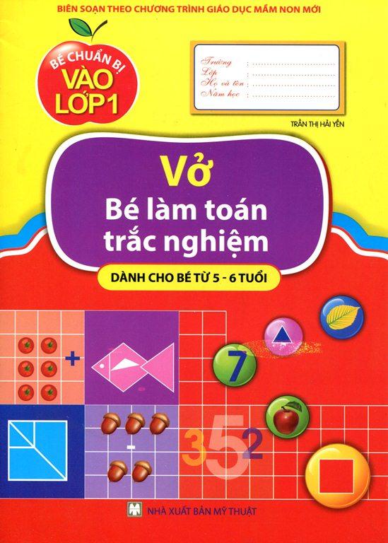 Bìa sách Bé Chuẩn Bị  Vào Lớp Một - Vở Bé Làm Toán Trắc Nghiệm