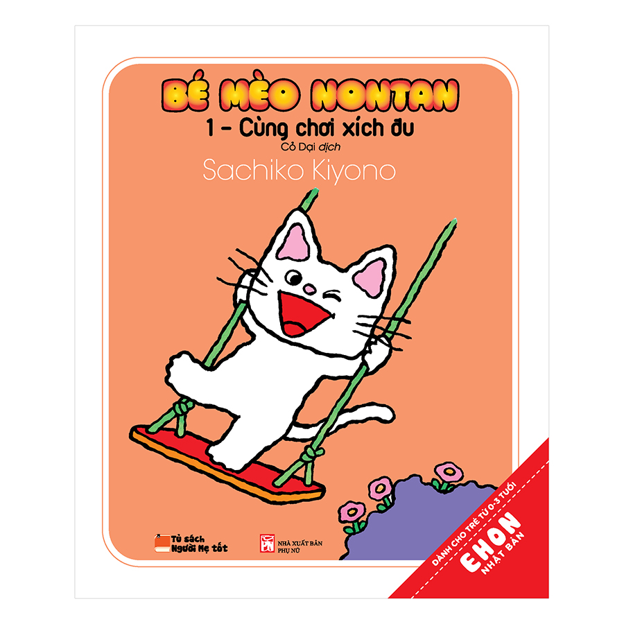 Bìa sách Ehon Nhật Bản - Bé Mèo Nontan - 1 - Cùng Chơi Xích Đu