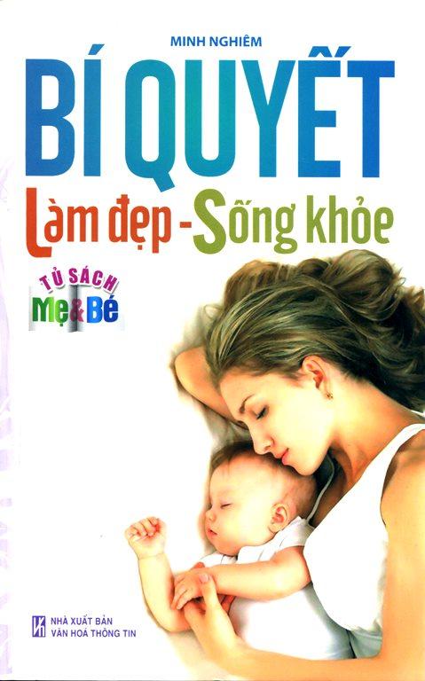 Bìa sách Tủ Sách Mẹ Và Bé - Bí Quyết Làm Đẹp - Sống Khỏe