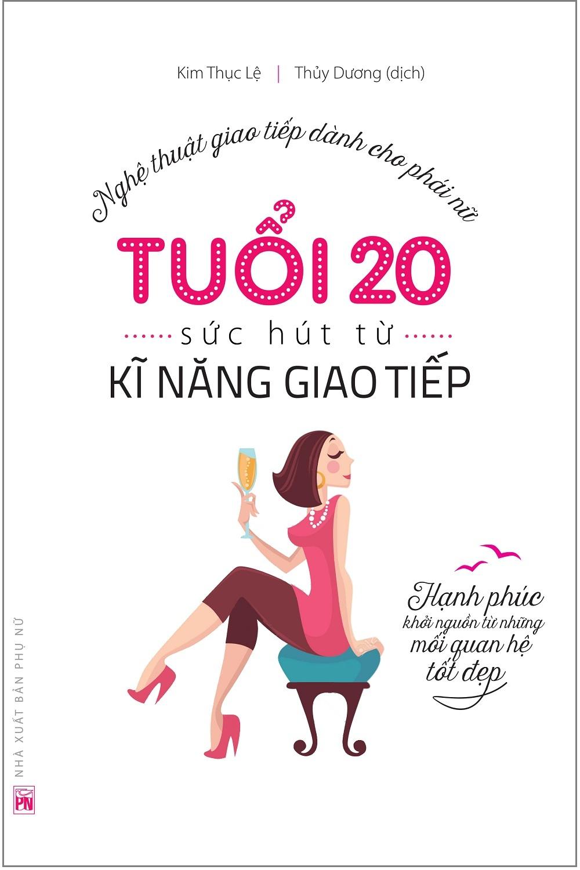 Bìa sách Tuổi 20 - Sức Hút Từ Kỹ Năng Giao Tiếp