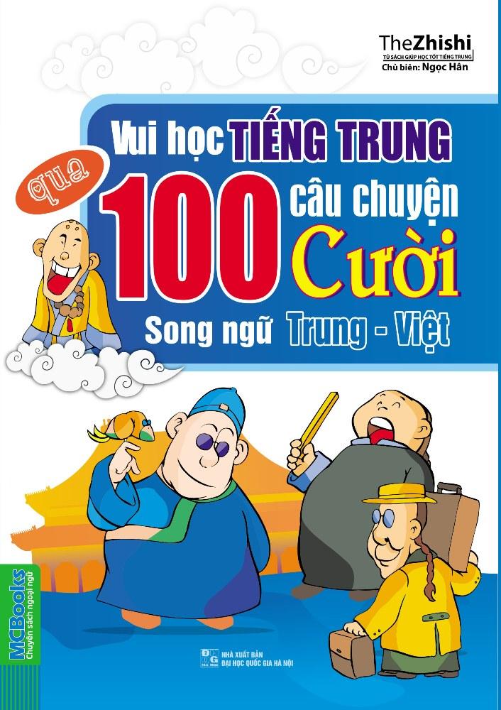 Bìa sách Vui Học Tiếng Trung Qua 100 Câu Chuyện Cười Song Ngữ Trung - Việt