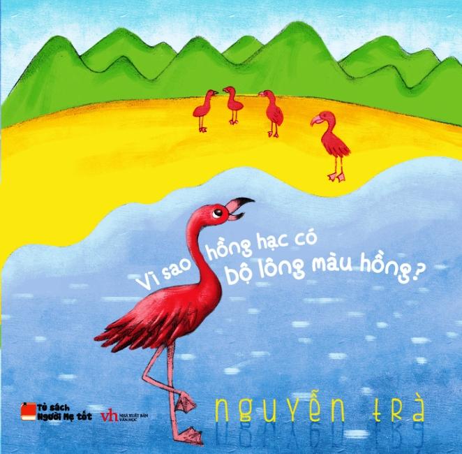 Bìa sách Vì Sao Hồng Hạc Có Bộ Lông Màu Hồng? (Song Ngữ Anh - Việt)