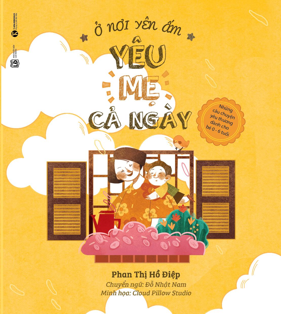 Review sách Ở Nơi Yên Ấm – Yêu Mẹ Cả Ngày – Những Câu Chuyện Yêu Thương Dành Cho Bé 0 – 6 Tuổi