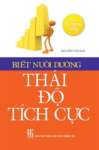 Bìa sách Biết Nuôi Dưỡng Thái Độ Tích Cực