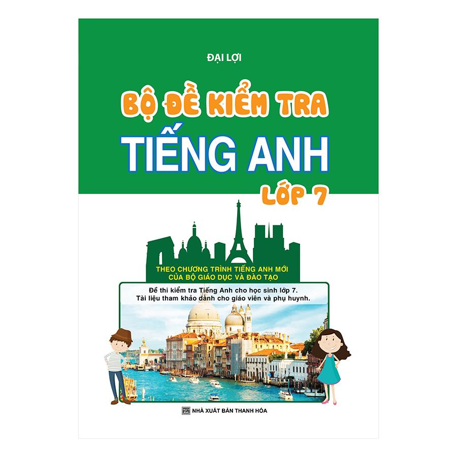 Bìa sách Bộ Đề Kiểm Tra Tiếng Anh Lớp 7