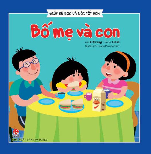 Bìa sách Giúp Bé Đọc Và Nói Tốt Hơn - Bố Mẹ Và Con