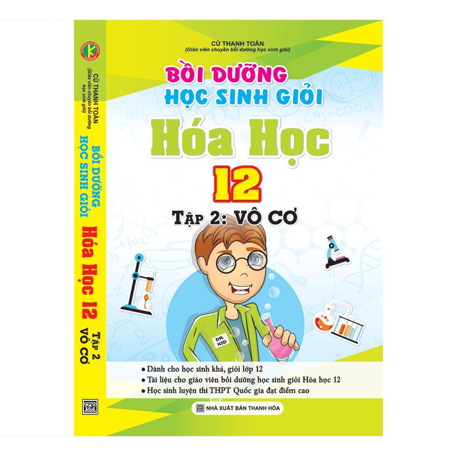 Bồi Dưỡng Học Sinh Giỏi Hóa Học 12 (Tập 2 – Vô Cơ)