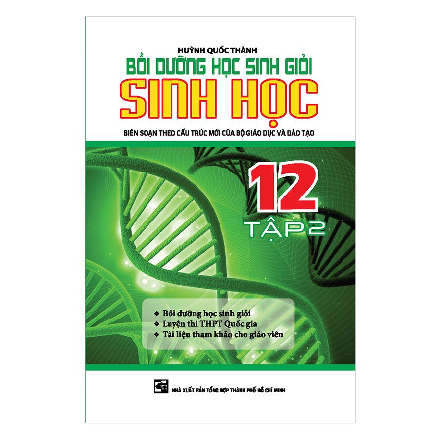 Bìa sách Bồi Dưỡng Học Sinh Giỏi Sinh Học Lớp 12 (Tập 2)