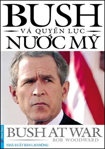 Bìa sách Bush Và Quyền Lực Nước Mỹ