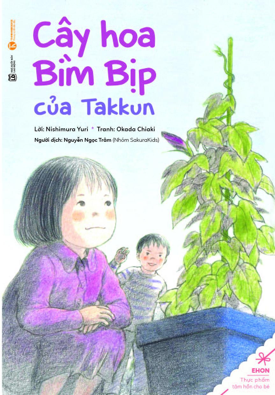 Bìa sách Truyện Ehon - Thực Phẩm Tâm Hồn Cho Bé - Cây Hoa Bìm Bịp Của Takkun