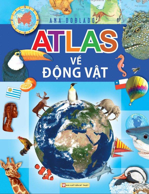Bìa sách Atlas Về Các Loài Động Vật